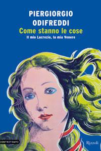 Piergiorgio Odifreddi, Come stanno le cose. Il mio Lucrezio, la mia Venere, 2014, Rizzoli