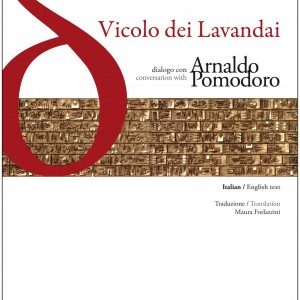 Flaminio Gualdoni, VICOLO DEI LAVANDAI, dialogo con Arnaldo Pomodoro, con-fine edizioni