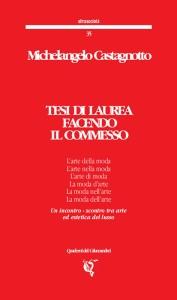 Michelangelo Castagnotto, Tesi di Laurea facendo il commesso