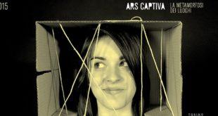 Ars Captiva 2015, La Metamorfosi dei Luoghi