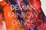 Demian, Rainbow Dance