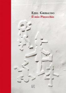 Victoria Surliuga e Ezio Gribaudo, Il Mio Pinocchio, Gli Ori, Pistoia, 2017