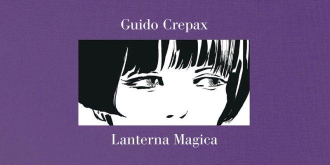 Lanterna Magica di Guido Crepax