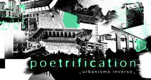 Poetrification. Urbanesimo Inverso a Torino. 3 / 5 Maggio